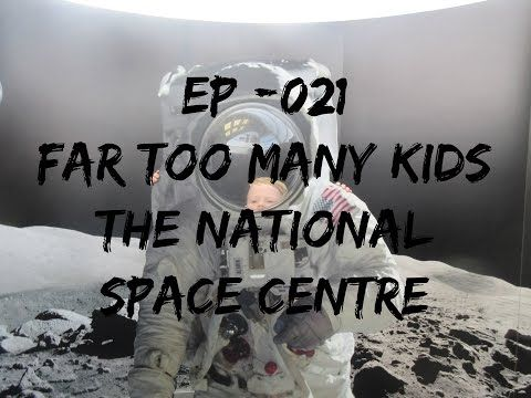 EP | 021 | Far Too Many Kids | The National Space Centre - YouTube