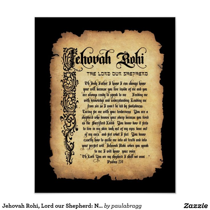 Jehovah Rohi, the Lord our Shepherd: Names of God Poster. --Hebrew meanings and attributes from bible scriptures reflecting God's character (Jireh, M'Kaddesh, Tsidkenu, Shalom, Rohi, Rapha, Nissi, Shammah). Know Him as your peace, victory, provider, healer, shepherd, companion, sanctifier and righteousness.  Original writing and hand-drawn calligraphy by Paula Bragg in 1986. Perfect as posters and wall decor for homes churches.  16x20 calligraphy on replica antique parchment, black border.