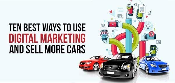 10 Digital Centric Marketing Tips For Your Car Dealership