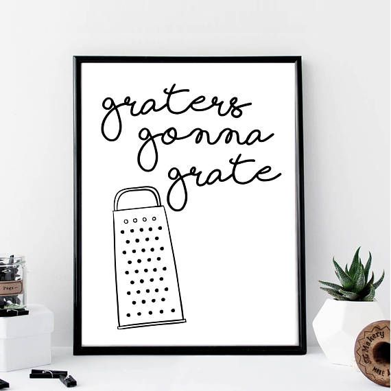 Graters Gonna Grate Print // Minimalist // Art // Typography