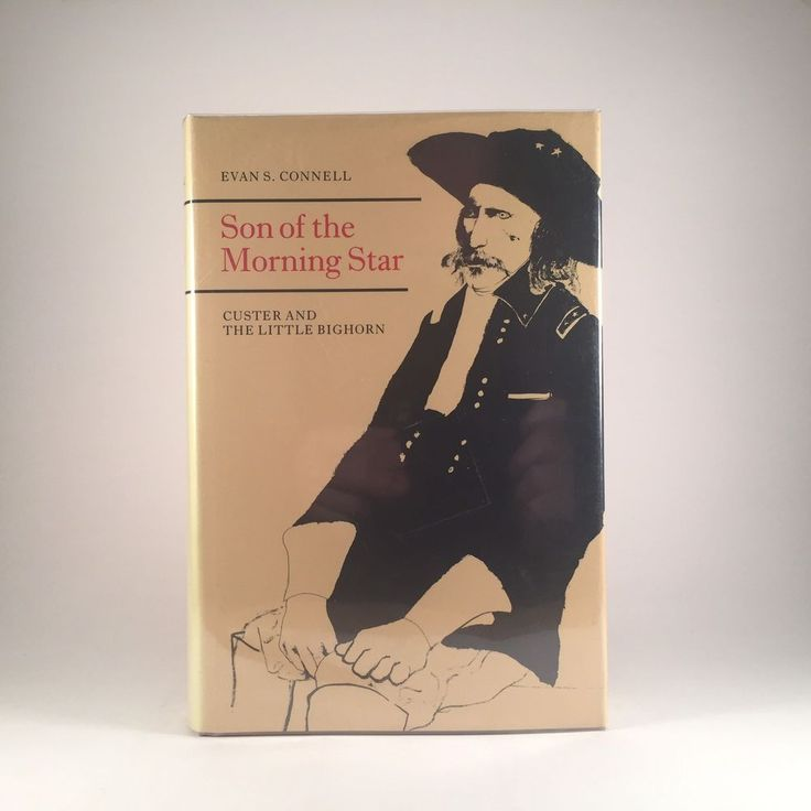 Son of the Morning Star by Evan S Connell Custer 1984 Little Big Horn Bighorn   Books, Nonfiction   eBay!