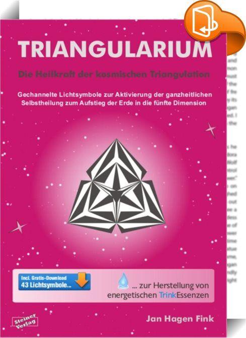 Triangularium. Die Heilkraft der kosmischen Triangulation. Gechannelte Lichtsymbole zur Aktivierung der ganzheitlichen Selbstheilung zum Aufstieg der Erde in die fünfte Dimension    :  Alles im Universum ist Energie, die sich zuerst als Basis der Schöpfung in geometrischen Formationen manifestiert und deren Abbild man überall in der Natur vorfindet.   Die gechannelten Symbole auf Basis der Trigonometrie in diesem Buch spiegeln den primären Zustand der dreidimensionalen Ebene wider, wob...