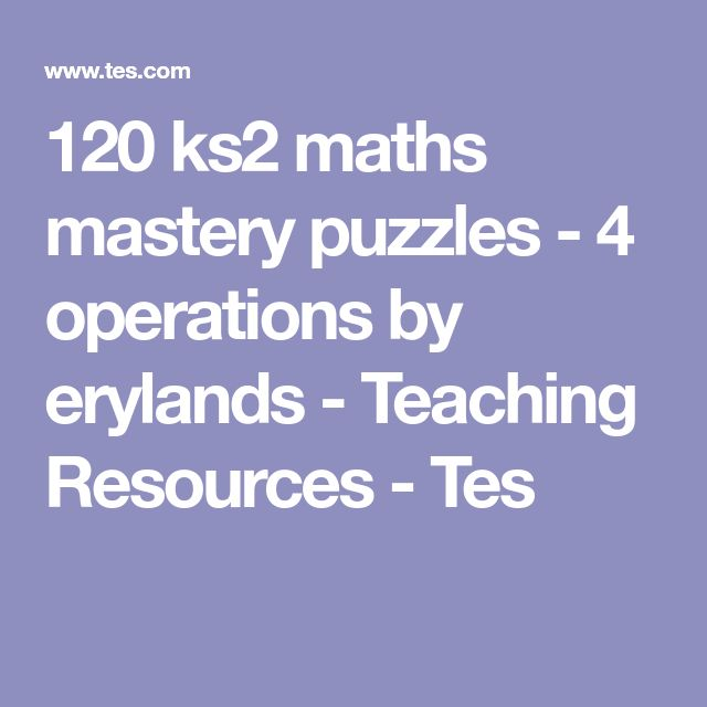 120 ks2 maths mastery puzzles - 4 operations by erylands - Teaching Resources - Tes