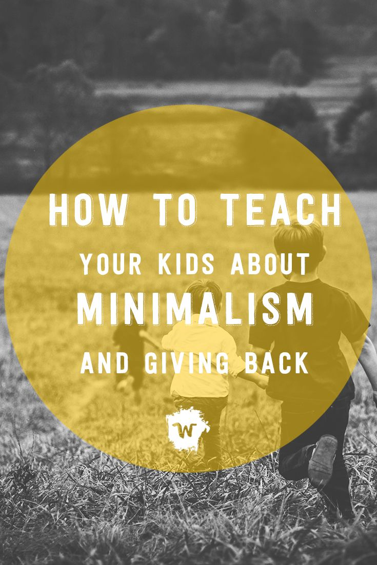 25 best ideas about giving back on pinterest positive for Minimalist living with children
