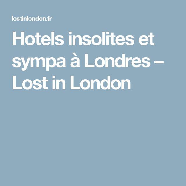 Hotels insolites et sympa à Londres – Lost in London
