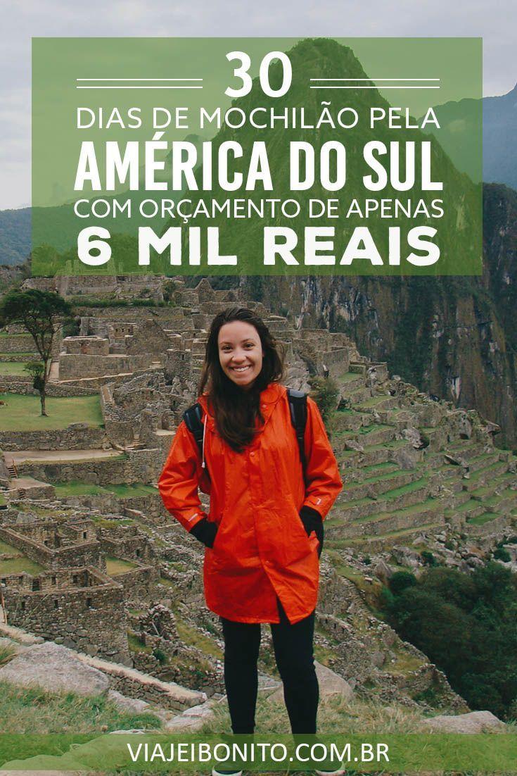 30 dias de mochilão pela América do Sul com menos de 6 mil reais no bolso. Passando por Uruguai, Argentina, Chile, Bolívia e Peru