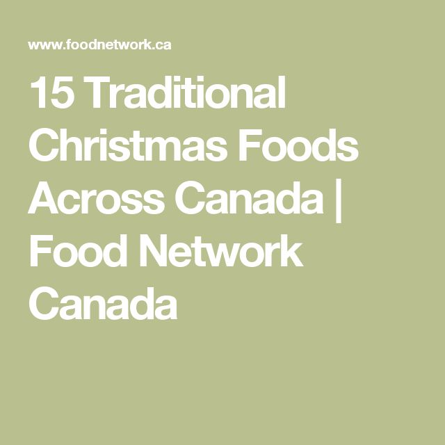15 Traditional Christmas Foods Across Canada | Food Network Canada