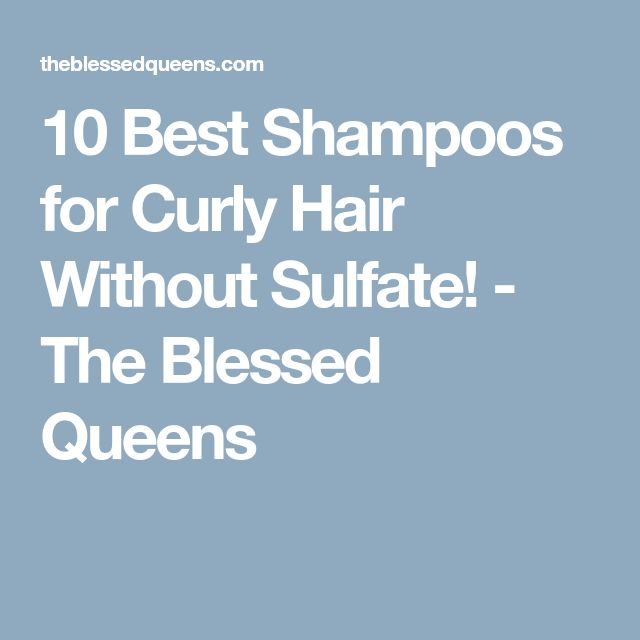 10 Best Shampoos for Curly Hair Without Sulfate! - The Blessed Queens