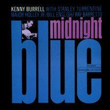Midnight Blue by Kenny Burrell - Listen Online http://streema.com/music/Kenny_Burrell/Midnight_Blue_25