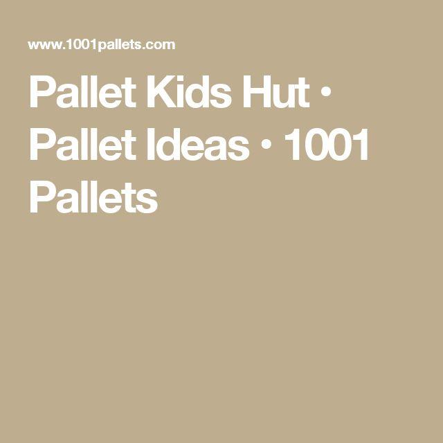 Pallet Kids Hut • Pallet Ideas • 1001 Pallets