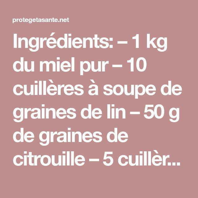 Ingrédients: – 1 kg du miel pur – 10 cuillères à soupe de graines de lin – 50 g de graines de citrouille – 5 cuillères à soupe de graines de sésame – 3 cuillères à soupe de raisins secs – 50 g de graines de tournesol – 50 g du blé Mode de préparation: Mélangez bien tous les ingrédients dans un bol plus grand, et rangez votre mélange dans un pot. Utilisation: Vous devriez prendre une cuillerée de ce mélange avant chaque déjeuner pour guérir et prévenir toute atteinte articulaires et dorsales…