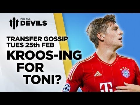 Kroos-ing For Toni? | Manchester United Transfer News | DEVILS