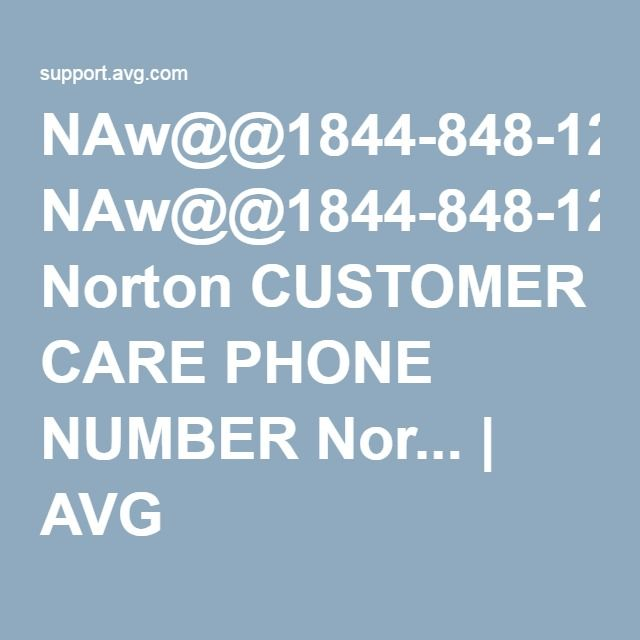 NAw@@1844-848-1262 Norton CUSTOMER CARE PHONE NUMBER Nor... | AVG