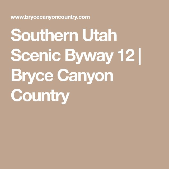 Southern Utah Scenic Byway 12 | Bryce Canyon Country
