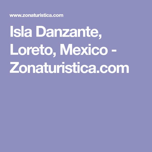 Isla Danzante, Loreto, Mexico - Zonaturistica.com