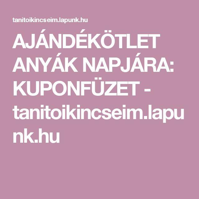 AJÁNDÉKÖTLET ANYÁK NAPJÁRA: KUPONFÜZET - tanitoikincseim.lapunk.hu
