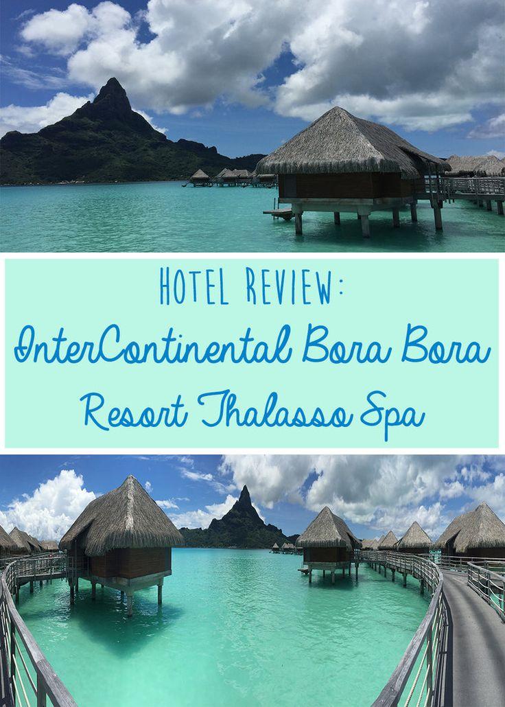 Intercontinental Bora Bora Resort Thalasso Spa Hotel Review - Check out the best Hotel on Bora Bora! Love those Overwater Bungalows! Wandering Jokas Travel & Ice Cream Blog