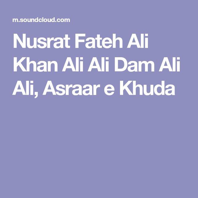 Nusrat Fateh Ali Khan Ali Ali Dam Ali Ali, Asraar e Khuda
