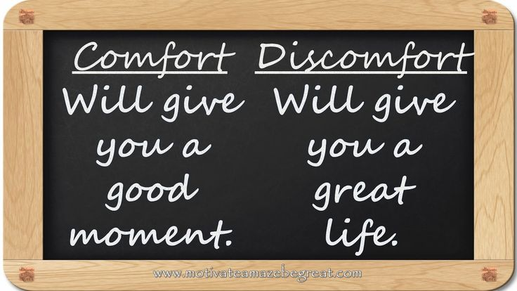 Comfort - Will give you a good moment. / Discomfort - Will give you a great life. -  8 Inspirational Blackboard Messages