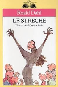 """""""Le streghe"""" Roald Dahl.  Stupendo libro per bambini, fantasioso e originale."""