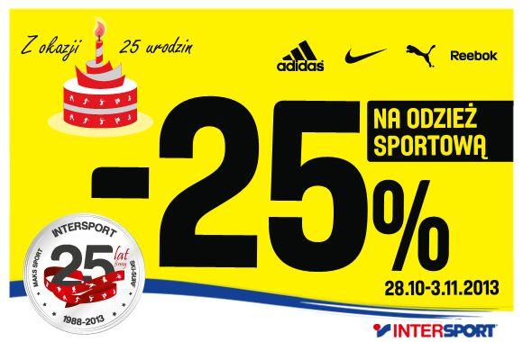 Z okazji urodzin Intersportu rabat -25% na odzież sportową :)