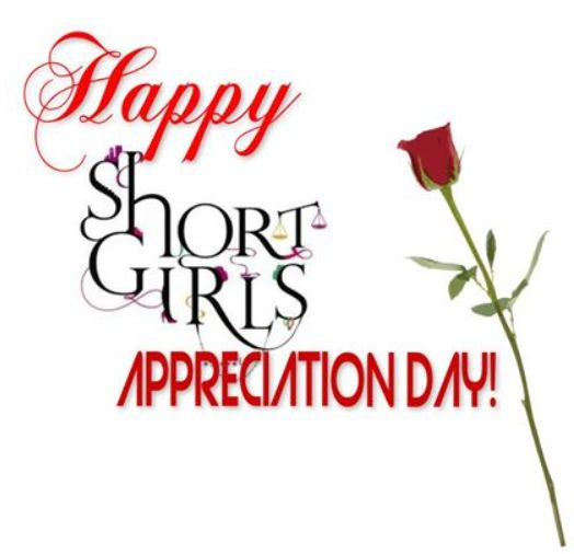 """The average woman is 5'5"""".  Short Girls Appreciation Day is celebrated on the shortest day of the year."""