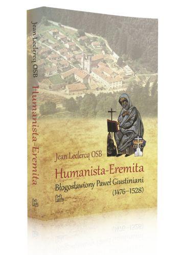 Jean Leclercq OSB Humanista-Eremita Błogosławiony Paweł Giustiniani (1476-1528)  http://tyniec.com.pl/product_info.php?cPath=3&products_id=940