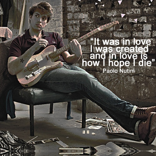 Paolo Nutini (from his song Coming Up Easy)