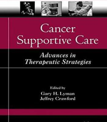 Cancer Supportive Care: Advances In Therapeutic Strategies (Translational Medicine) By Gary H. Lyman PDF