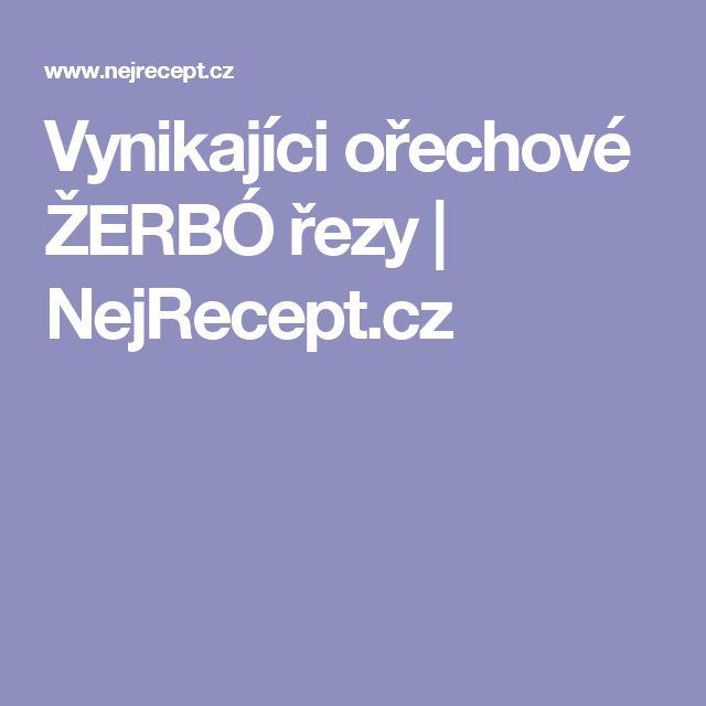 Vynikajíci ořechové ŽERBÓ řezy | NejRecept.cz