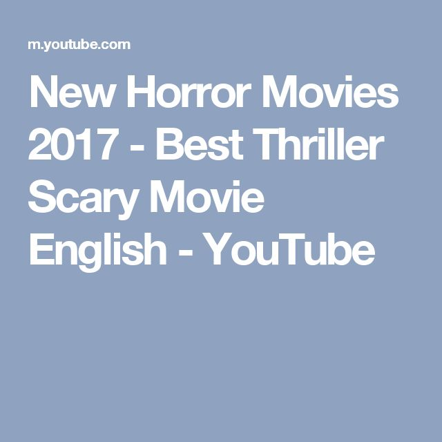 New Horror Movies 2017 - Best Thriller Scary Movie English - YouTube