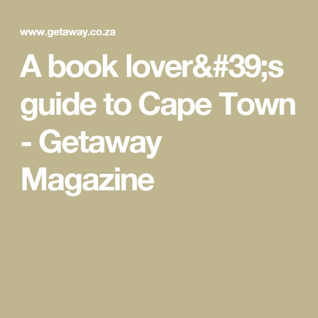 A book lover's guide to Cape Town - Getaway Magazine
