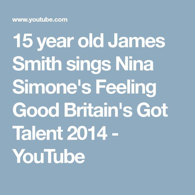 15 year old James Smith sings Nina Simone's Feeling Good   Britain's Got Talent 2014 - YouTube