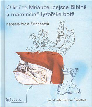 O kočce Mňauce a pejsce Bibině - Viola Fischerová | Kosmas.cz - internetové knihkupectví