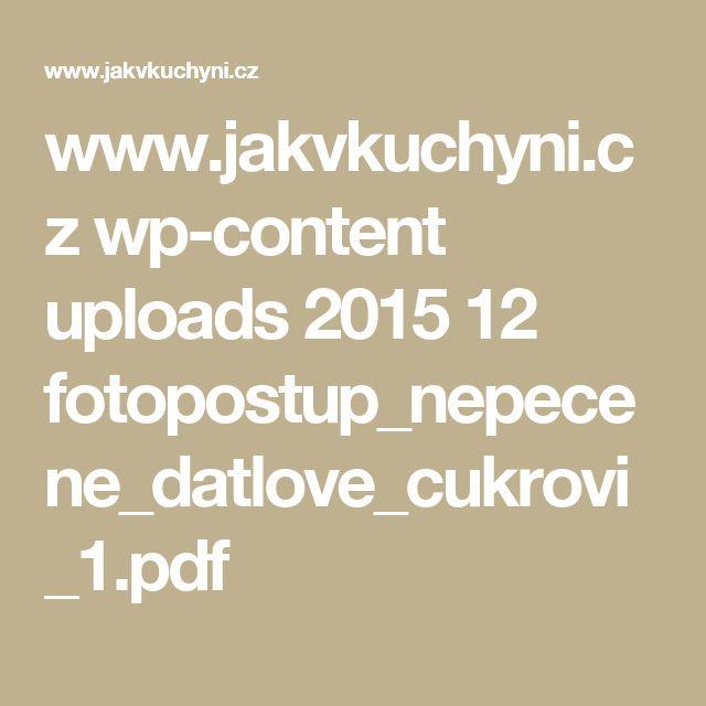 www.jakvkuchyni.cz wp-content uploads 2015 12 fotopostup_nepecene_datlove_cukrovi_1.pdf
