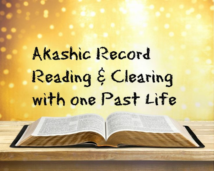Akashic Record Reading & Clearing with one Past Life