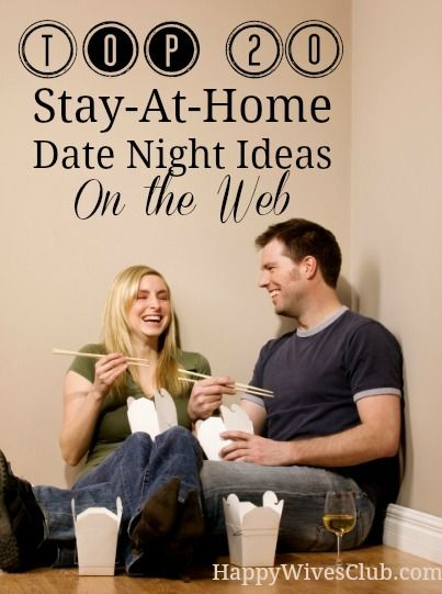 "Top 20 Stay-At-Home Date Night Ideas -- just for grown-ups! If you can't make it out of the house for a ""date night"" some fun at-home ideas to keep your relationship with your partner strong and connected.:"