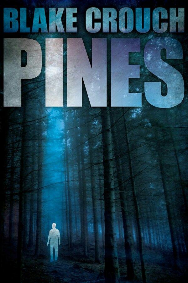 Pines - Blake Crouch