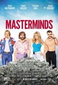 Masterminds -  A guard at an armored car company in the Southern U.S. organizes one of the biggest bank heists in American history. Based on the October 1997 Loomis Fargo robbery.  Genre: Action Comedy Crime Actors: Kristen Wiig Owen Wilson Ross Kimball Zach Galifianakis Year: 2016 Runtime: 95 min IMDB Rating: 5.8 Director: Jared Hess  Masterminds full movie - source: http://www.insidehollywoodfilms.com