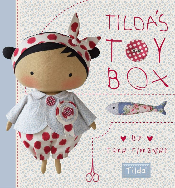 Tilda's Toy Box: Sewing Patterns for Soft Toys and More from the Magical World of Tilda: Tone Finnanger: 9781446306154: Amazon.com: Books