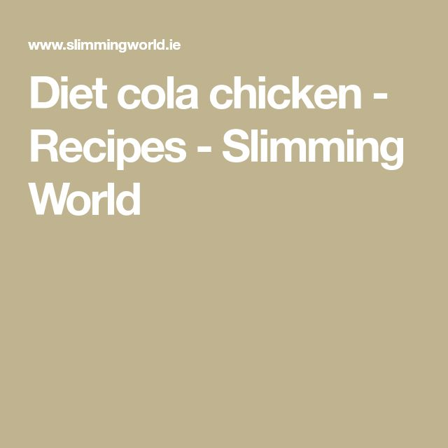 Diet cola chicken - Recipes - Slimming World