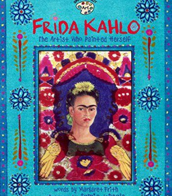 Frida Kahlo: The Artist who Painted Herself (Smart About Art) PDF