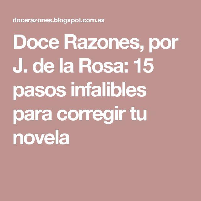 Doce Razones, por J. de la Rosa: 15 pasos infalibles para corregir tu novela