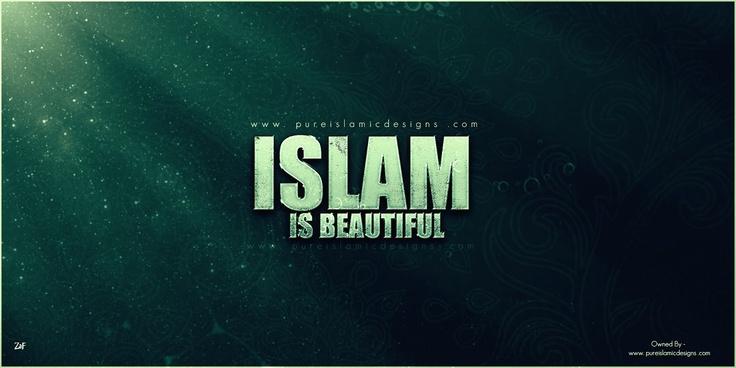 ISLAM IS BEAUTIFUL - Islamic Wallpapers