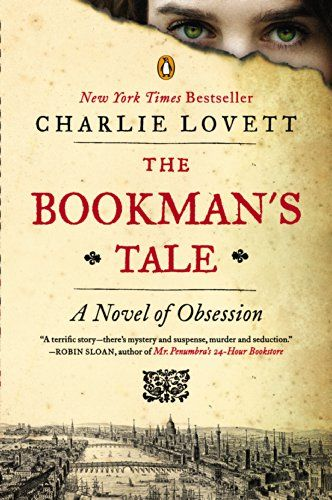 The Bookman's Tale: A Novel of Obsession by Charlie Lovett. The review I read was interesting, so it is on my list.