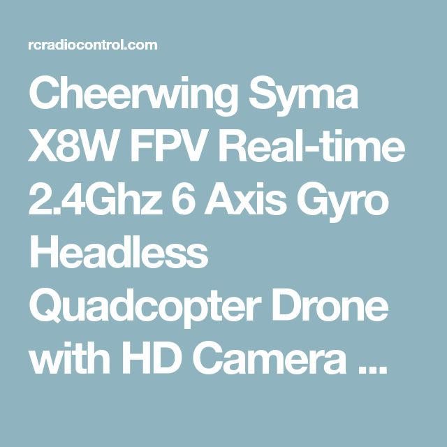 Cheerwing Syma X8W FPV Real-time 2.4Ghz 6 Axis Gyro Headless Quadcopter Drone with HD Camera RTF, White – RC Radio Control #radiocontrol