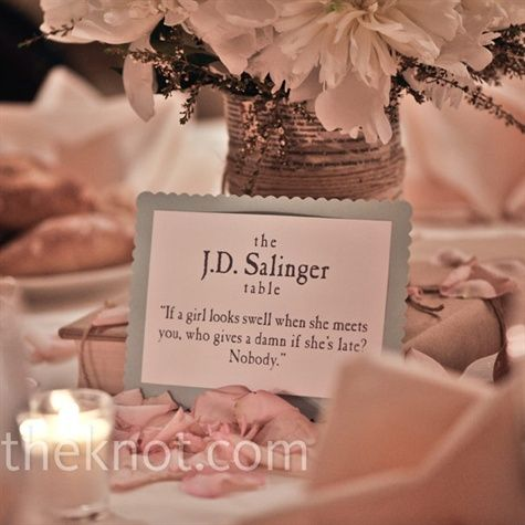 "LOVE this idea for wedding tables! Different author & different quote for every table. I would blatantly be a geek with Harry potter and lord of the rings quotes ""the one ring, to bind them..."""