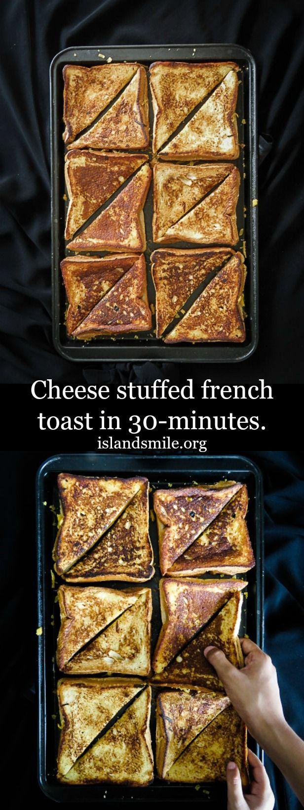 30 minutes I cheesy I french toast I breakfast I snack I kids meal