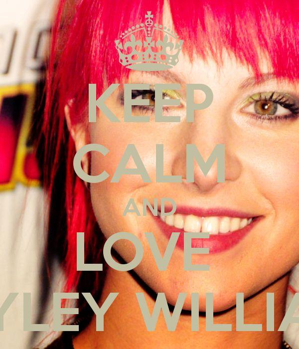 KEEP CALM AND LOVE  HAYLEY WILLIANS