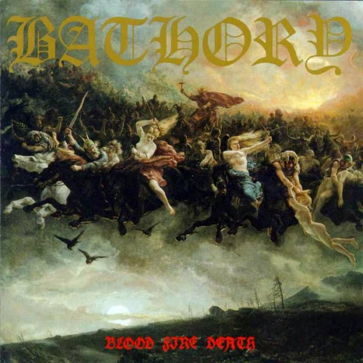 Bathory - Blood Fire Death (1988)
